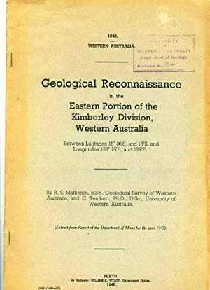 Geological Reconnaissance in the Eastern Portion of the Kimberley Division, Western Australia.: ...