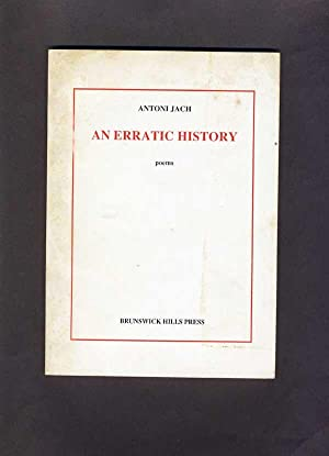 An Erratic History: Poems.: Jach, Antoni (signed to Peter Carey).