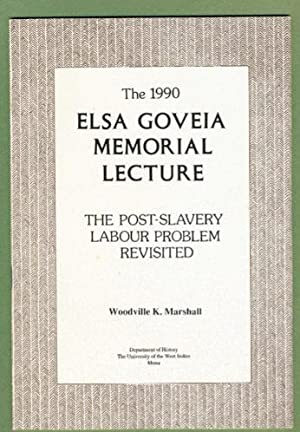 The Post-Slavery Labour Problem Revisited: The 1990 Elsa Govela Memorial Lecture: Woodville K. ...