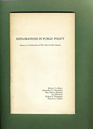 Explorations in Public Policy: Essays in Celebration of the Life of John Osman: Brian J. L. Berry, ...