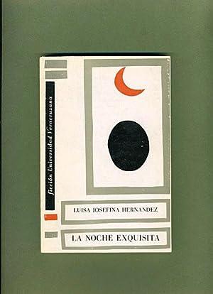 La Noche Exquisita: Luisa Josefina Hernandez