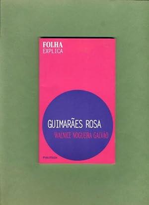 Guimaraes Rosa: Walnice Nogueira Galvao