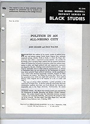 Politics in an All-Negro City (Bobbs-Merrill Reprint Series in Black Studies: BC-344): John Kramer ...
