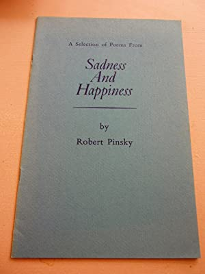 A Selection of Poems From Sadness And Happiness: David Pinsky