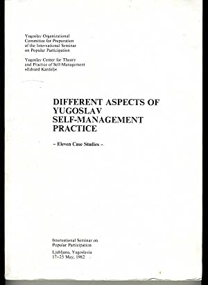 Different Aspects of Yugoslav Self-Management Practice: Eleven Case Studies: ...
