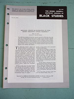 RELIGION: OPIATE OR INSPIRATION OF CIVIL RIGHTS MILITANCY AMONG NEGROES (Bobbs-Merrill Reprint ...