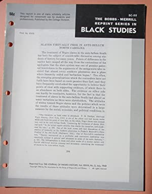 SLAVES VIRTUALLY FREE IN ANTE-BELLUM NORTH CAROLINA (Bobbs-Merrill Reprint Series in Black Studies:...