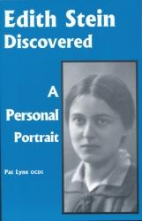 Edith Stein Discovered: A Personal Portrait: Pat Lyne, OCDS