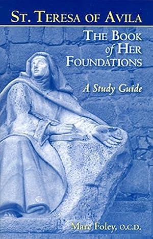 Saint Teresa of Avila: The Book of: Marc Foley, O.C.D