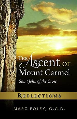 The Ascent of Mount Carmel: Reflections: Marc Foley, OCD