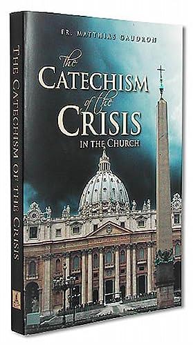 Catechism of the Crisis: Fr. Matthias Gaudron