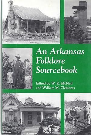AN ARKANSAS FOLKLORE SOURCEBOOK: McNeil, W.K., ed.