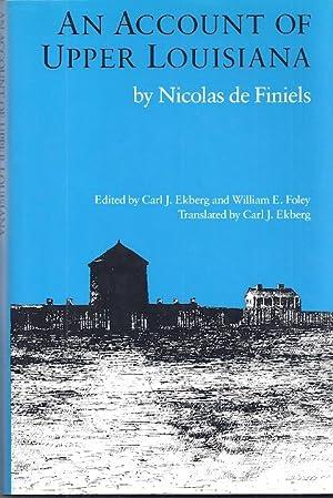 AN ACCOUNT OF UPPER LOUISIANA: de Finiels, Nicolas
