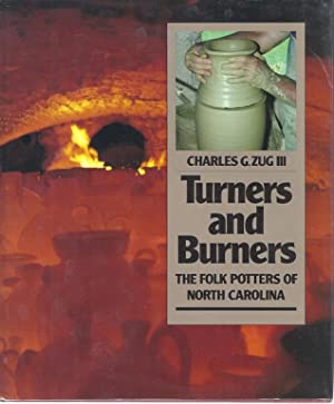 TURNERS & BURNERS: THE FOLK POTTERS OF NORTH CAROLINA: Zug, Charles