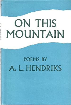 ON THIS MOUNTAIN AND OTHER POEMS: Hendriks, A.L.