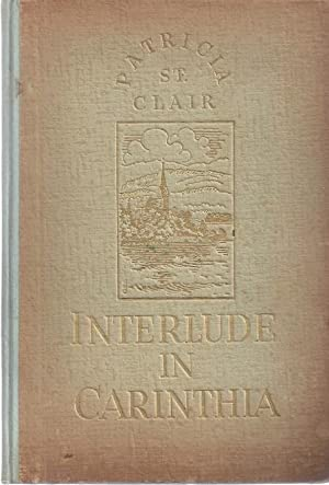 INTERLUDE IN CARINTHIA: St. Clair, Patricia