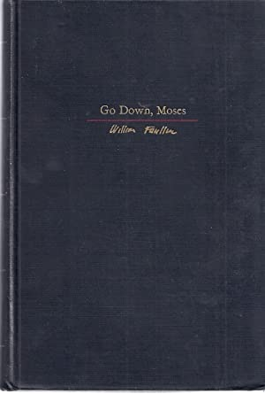 GO DOWN, MOSES AND OTHER STORIES: Faulkner, William