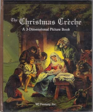 THE CHRISTMAS CRECHE: A 3-DIMENSIONAL PICTURE BOOK