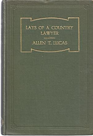 LAYS OF A COUNTRY LAWYER: Lucas, Allen