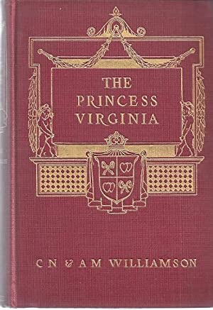 THE PRINCESS VIRGINIA: Williamson, C.N. & A.M.