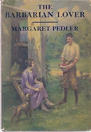 THE BARBARIAN LOVER: Pedler, Margaret