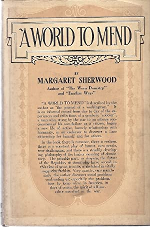 A WORLD TO MEND; THE JOURNAL OF A WORKING MAN: Sherwood, Margaret