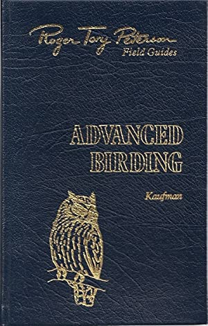 ADVANCED BIRDING: BIRDING CHALLENGES AND HOW TO: Kaufman, Kenn