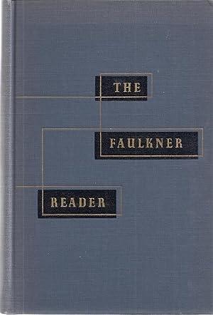THE FAULKNER READER: Faulkner, William