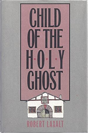 CHILD OF THE HOLY GHOST: Laxalt, Robert