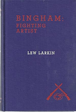 BINGHAM: FIGHTING ARTIST: Larkin, Lew