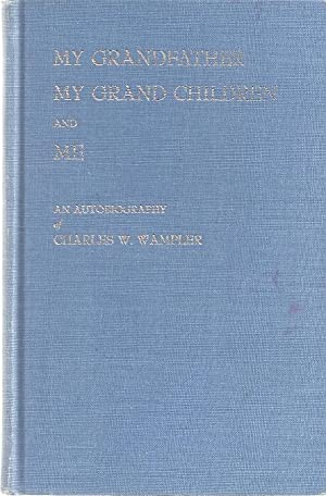 MY GRANDFATHER, MY GRAND CHILDREN AND ME: Wampler, Charles