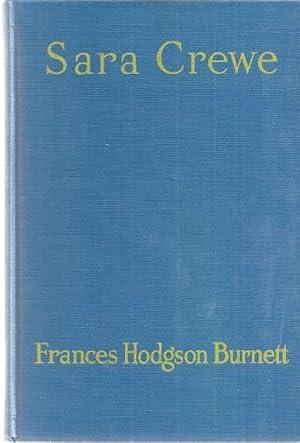 SARA CREWE; OR WHAT HAPPENED AT MISS MINCHIN'S: Burnett, Frances Hodgson