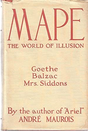 MAPE; THE WORLD OF ILLUSION: Maurois, Andre