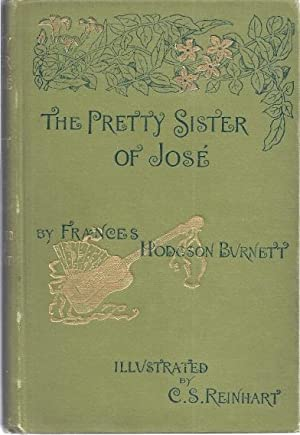 THE PRETTY SISTER OF JOSE: Burnett, Frances Hodgson