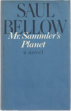 MR. SAMMLER'S PLANET: Bellow, Saul