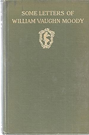 SOME LETTERS OF WILLIAM VAUGHN MOODY: Mason, Daniel Gregory