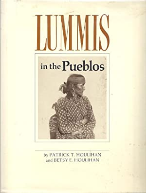 LUMMIS IN THE PUEBLOS: Houlihan, Patrick