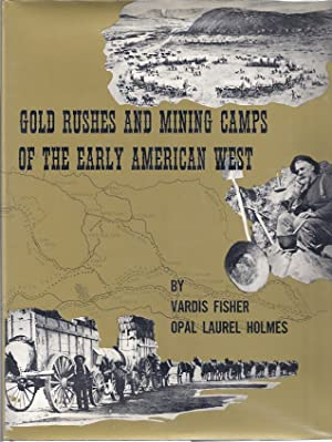 GOLD RUSHES AND MINING CAMPS OF THE EARLY AMERICAN WEST: Fisher, Vardis