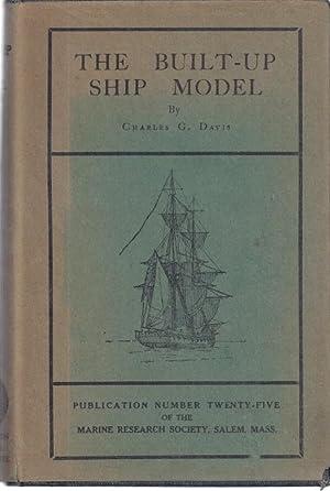 THE BUILT-UP SHIP MODEL: Davis, Charles