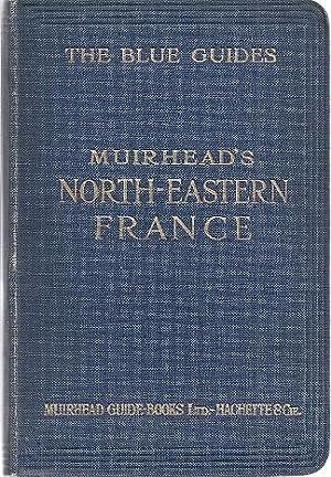 NORTH-EASTERN FRANCE: Muirhead, Findlay, ed.