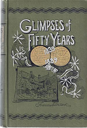 GLIMPSES OF FIFTY YEARS; THE AUTOBIOGRAPHY OF AN AMERICAN WOMAN: Willard, Frances