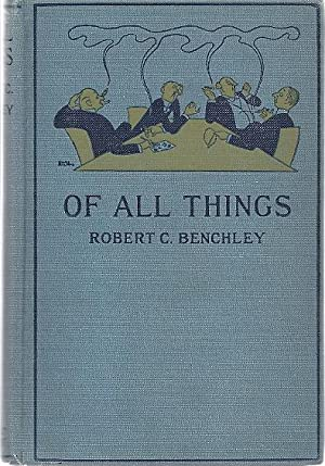 OF ALL THINGS: Benchley, Robert