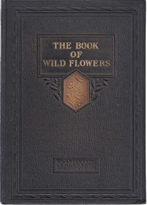 THE BOOK OF WILD FLOWERS: National Geographic Society