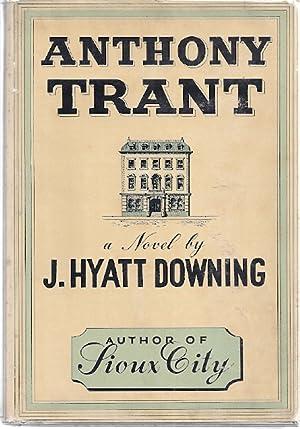 ANTHONY TRANT: Downing, J. Hyatt