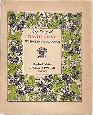 THE STORY OF DAVID GRAY: Buchanan, Robert