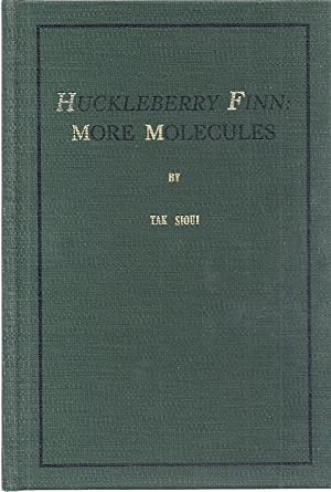 HUCKLEBERRY FINN: MORE MOLECULES: Sioui, Tak