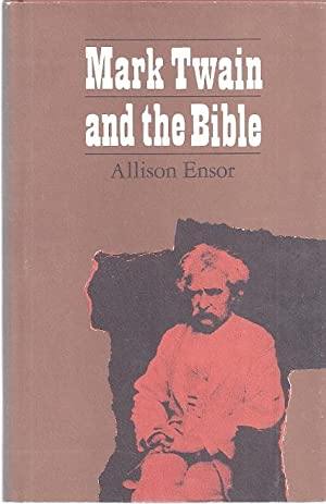 MARK TWAIN AND THE BIBLE: Ensor, Allison