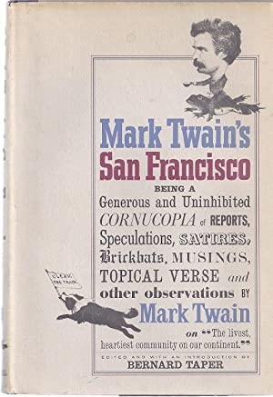 MARK TWAIN'S SAN FRANCISCO: Taper, Bernard, ed.