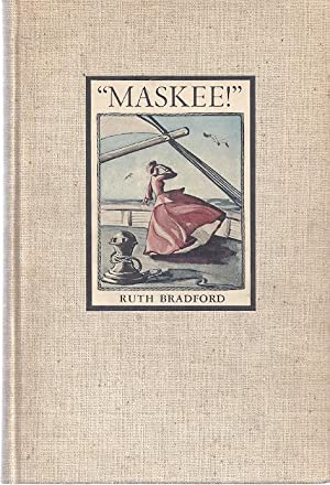 MASKEE! THE JOURNAL AND LETTERS OF RUTH BRADFORD 1861-1872: Bradford, Ruth