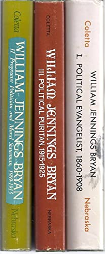WILLIAM JENNINGS BRYAN. 3 Volumes: Coletta, Paolo